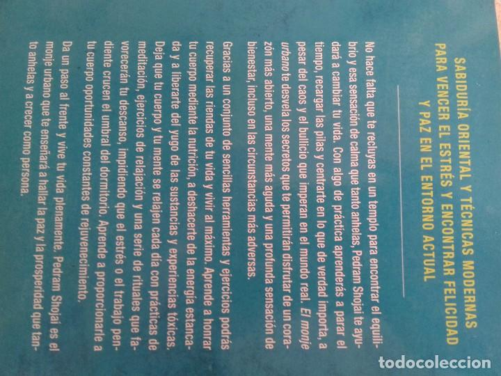 Libros de segunda mano: EL MONJE URBANO-SABIDURÍA ORIENTAL PARA OCCIDENTALES. APRENDE A PARAR EL TIEMPO, DISFRUTA CONTIG - Foto 3 - 102825759