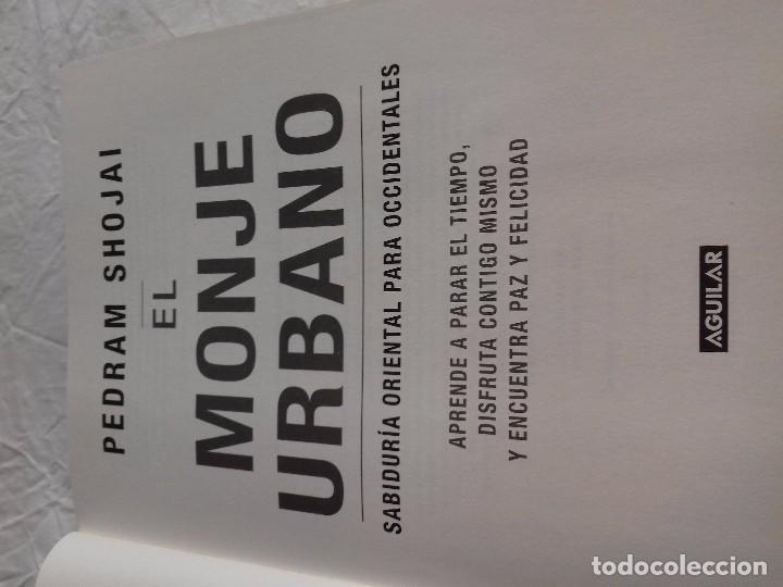 Libros de segunda mano: EL MONJE URBANO-SABIDURÍA ORIENTAL PARA OCCIDENTALES. APRENDE A PARAR EL TIEMPO, DISFRUTA CONTIG - Foto 5 - 102825759