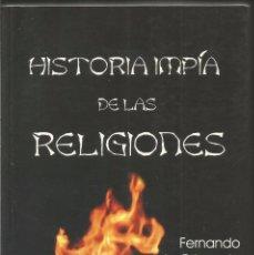 Libros de segunda mano: FERNANDO DE ORBANEJA. HISTORIA IMPIA DE LAS RELIGIONES. Lote 103161863