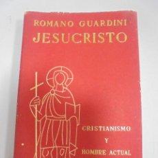 Libros de segunda mano: JESUCRISTO. CRISTIANISMO Y HOMBRE ACTUAL. 15. ROMANO GUARDINI. 1957. EDICIONES GUADARRAMA. Lote 103467023