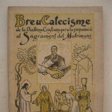 Libros de segunda mano: BREU CATECISME PER A LA PREPARACIÓ DEL MATRIMONI - LLAMBERT FONT - EN CATALÁN - AÑO 1946.. Lote 103600175
