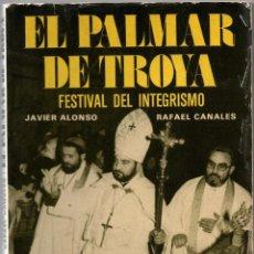 Libros de segunda mano: EL PALMAR DE TROYA.FESTIVAL DEL INTEGRISMO J. ALONSO Y R. CANALES 189 PÁGINAS AÑO 1976 FN7. Lote 103643855