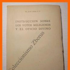 Libros de segunda mano: INSTRUCCION SOBRE LOS VOTOS RELIGIOSOS Y EL OFICIO DIVINO - JUAN CASAS. Lote 103790227