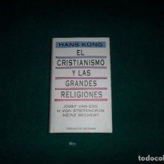 Libros de segunda mano: HANS KUNG, EL CRISTIANISMO Y LAS GRANDES RELIGIONES. CIRCULO DE LECTORES 1993. Lote 103993059