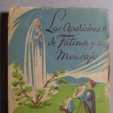 Libros de segunda mano: LAS APARICIONES DE FÁTIMA Y SU MENSAJE / PABLO ORTUÑO CARPENA / 1952. Lote 103999671