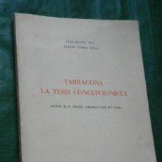 Libros de segunda mano: TARRAGONA. LA TESIS CONCEPCIONISTA, DE JOSE MUNTE Y ANDRES TOMAS, 1957. Lote 104058531