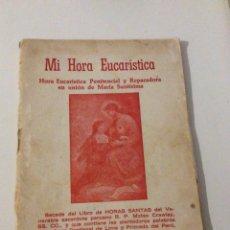 Libros de segunda mano: MI HORA EUCARISTICA - MATEO CRAWLEY PERÚ LIMA JUAN GUALBERTO GUEVARA , IMPRENTA SALESIANA. Lote 104177762