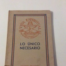 Libros de segunda mano: LO ÚNICO NECESARIO VIDA ESPIRITUAL CULTURA RELIGIOSA LECTURAS Y PRACTICAS PIADOSAS. Lote 104178236