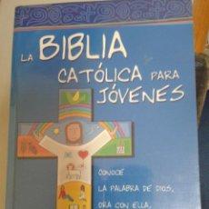 Libros de segunda mano: LA BIBLIA CATÓLICA PARA JÓVENES. . Lote 125831934