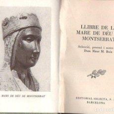 Libros de segunda mano: MAUR M. BOIX : LLIBRE DE LA MARE DE DÉU DE MONTSERRAT.(SELECTA, 1950) CATALÀ. Lote 104629543