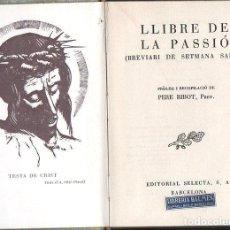 Libros de segunda mano: PERE RIBOT : LLIBRE DE LA PASSIÓ.(SELECTA, 1953) CATALÀ. Lote 104629767