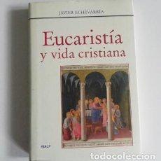 Libros de segunda mano: EUCARISTÍA Y VIDA CRISTIANA - LIBRO JAVIER ECHEVARRÍA RIALP RELIGIÓN CRISTIANISMO REFLEXIONES DE FE. Lote 104804011