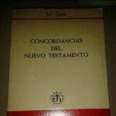 Libros de segunda mano: CONCORDANCIAS DEL NUEVO TESTAMENTO. JOSÉ LUJÁN. Lote 129329550