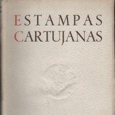 Libros de segunda mano: ANTONIO GONZÁLEZ : ESTAMPAS CARTUJANAS (BILBAO, 1947). Lote 104883743
