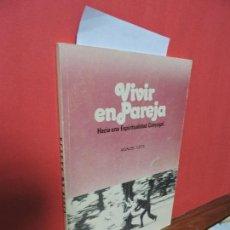 Libros de segunda mano: VIVIR EN PAREJA. ICETA, MANUEL. ED. EQUIPOS DE NUESTRA SEÑORA. NOVIEMBRE 1979. Lote 104940419