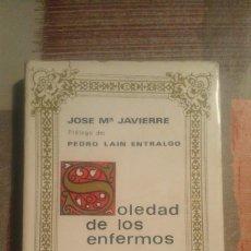 Libros de segunda mano: SOLEDAD DE LOS ENFERMOS. SOLEDAD TORRES ACOSTA - JOSÉ Mª JAVIERRE. Lote 105055715