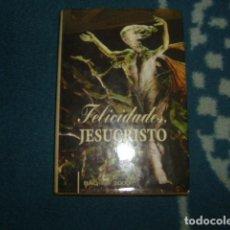 Libros de segunda mano: FELICIDADES JESUCRISTO . JOAQUIN L. ORTEGA. Lote 105181591