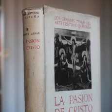 Libros de segunda mano: J. CAMÓN AZNAR - LOS GRANDES TEMAS DEL ARTE CRISTIANO EN ESPAÑA. III. LA PASIÓN DE CRISTO - B.A.C.. Lote 105234023