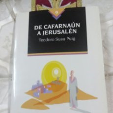 Libros de segunda mano: DE CAFARNAUN A JERUSALÉN. T. SUAU PUIG. 1994.. Lote 105314291