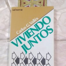 Libros de segunda mano: VIVIENDO JUNTOS. CARLOS G. VALLÉS. ED. SAL TERRAE. 1986.. Lote 105316222