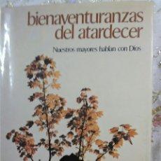 Libros de segunda mano: BIENAVENTURANZAS DEL ATARDECER. A. ALONSO. EDS. PAULINAS. 1982.. Lote 105372054