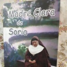 Libros de segunda mano: MADRE CLARA DE SORIA. HERMANAS CLARISAS. 2011.. Lote 105389455