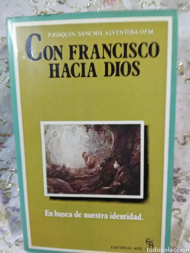 CON FRANCISCO HACIA DIOS. J. SANCHIS ALVENTOSA. ED. ASÍS. 1980. (Libros de Segunda Mano - Religión)