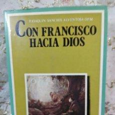 Libros de segunda mano: CON FRANCISCO HACIA DIOS. J. SANCHIS ALVENTOSA. ED. ASÍS. 1980.. Lote 105389559