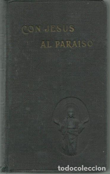 CON JESÚS AL PARAÍSO. DEVOCIONARIO ARREGLADO Y EDITADO POR LA REDACCIÓN DE 'EL MONTE CARMELO' (1949) (Libros de Segunda Mano - Religión)