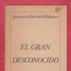 Libros de segunda mano: EL GRAN DESCONOCIDO JOSEMARIA ESCRIVA DE BALAGUER 16 PAGINAS AÑO APROXIMADO 1971 LR4622. Lote 105795283