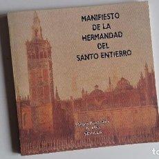Libros de segunda mano: (SEVILLA) MANIFIESTO DE LA HERMANDAD DEL SANTO ENTIERRO - MAGNA PROCESION DE 1992. SEMANA SANTA. Lote 105800491