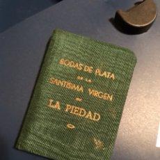 Libros de segunda mano: BODAS DE PLATA DE LA SANTÍSIMA VIRGEN DE LA PIEDAD. Lote 105866931