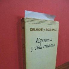 Libros de segunda mano: ESPERANZA Y VIDA CRISTIANA. DELHAYE, PH. BOULANGE, J. ED. RIALP. MADRID 1978. Lote 105870295