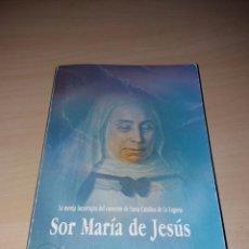 Libros de segunda mano: SOR MARÍA DE JESÚS - LA MONJA INCORRUPTA DEL CONVENTO DE SANTA CATALINA DE LA LAGUNA. Lote 106074476
