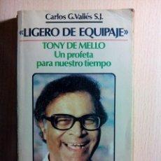 Libros de segunda mano: LIGERO DE EQUIPAJE. CARLOS G. VALLÉS S.J. EDITORIAL SAL TERRAE.. Lote 106222031