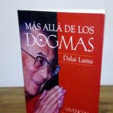 Libros de segunda mano: MÁS ALLÁ DE LOS DOGMAS. DALAI LAMA XIV, VIVENCIAS ESPIRITUALES. 1 ª ED. 2001. Lote 103351075