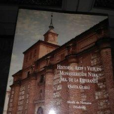Libros de segunda mano: HISTORIA... MONASTERIO N. S. ESPERANZA (S. CLARA) ALCALÁ DE HENARES MADRID. DEL CAMPO - PASTOR. 1995. Lote 106762647