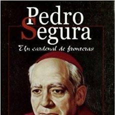 Libros de segunda mano: PEDRO SEGURA. UN CARDENAL DE FRONTERAS, FRANCISCO GIL DELGADO, BAC. Lote 106916791
