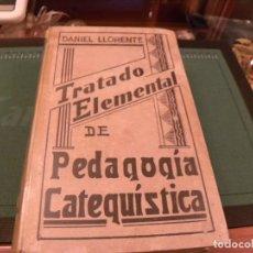 Libros de segunda mano: TRATADO ELEMENTAL DE PEDAGOGIA CATEQUISTICA-DANIEL LLORENTE. Lote 106953195