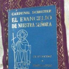 Libros de segunda mano: EL EVANGELIO DE NUESTRA SEÑORA. CARD. SCHUSTER. EDS. GUADARRAMA. 1961.. Lote 158995950
