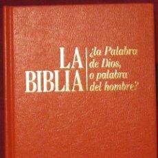 Libros de segunda mano: LA BIBLIA. ¿LA PALABRA DE DIOS, O PALABRA DEL HOMBRE?. Lote 107103307