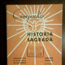 Libros de segunda mano: COMPENDIO DE HISTORIA SAGRADA. TERCER GRADO, 1949. Lote 107178035