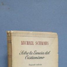 Libros de segunda mano: SOBRE LA ESENCIA DEL CRISTIANISMO. MICHAEL SCHMAUS. Lote 107328983