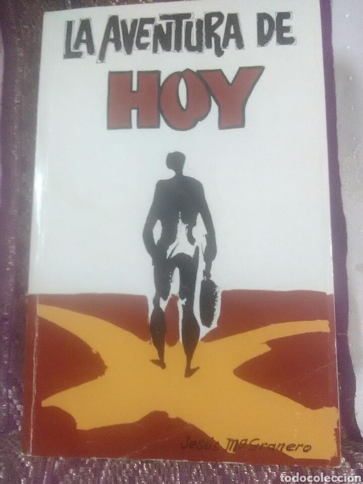 LA AVENTURA DE HOY. JESÚS M. GRANERO. 1976. (Libros de Segunda Mano - Religión)