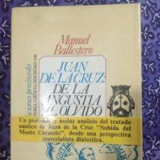 Libros de segunda mano: JUAN DE LA CRUZ, DE LA ANGUSTIA AL OLVIDO. M. BALLESTERO. 1977. Lote 107621823