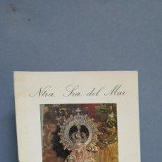 Libros de segunda mano: NRA. SRA. DEL MAR. PATRONA DE ALICANTE. Lote 107728815