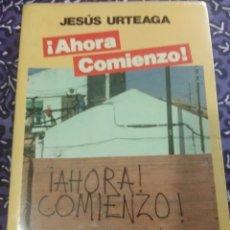 Libros de segunda mano: ¡ AHORA COMIENZO ! JESÚS URTEAGA. LIBROS MC. 1986. 2 ED.. Lote 107763527