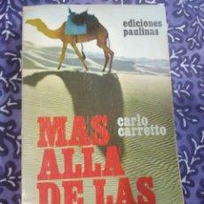Libros de segunda mano: MÁS ALLÁ DE LAS COSAS. CARLO CARRETTO. EDS. PAULINAS. 1969.. Lote 107763618