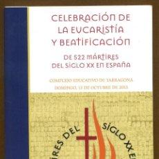 Libros de segunda mano: CELEBRACION DE LA EUCARISTIA Y BEATIFICACIÓN MARTIRES DEL SIGLO XX - TARRAGONA 2013. Lote 108327583