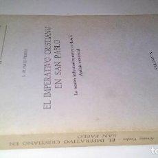 Libros de segunda mano: EL IMPERATIVO CRISTIANO EN SAN PABLO-L ALVAREZ VERDES-INST SAN JERONIMO 1980-FOTOS INDICE. Lote 108412319